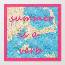 Summer is a Verb Cape Cod and Islands print Canvas Print
