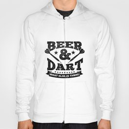 Funny Darts Gift Beer And Dart What Else Is There Hoody