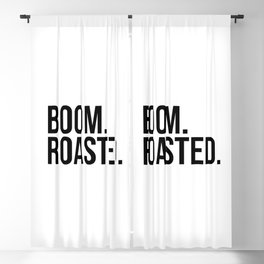 BOOM. ROASTED. Blackout Curtain