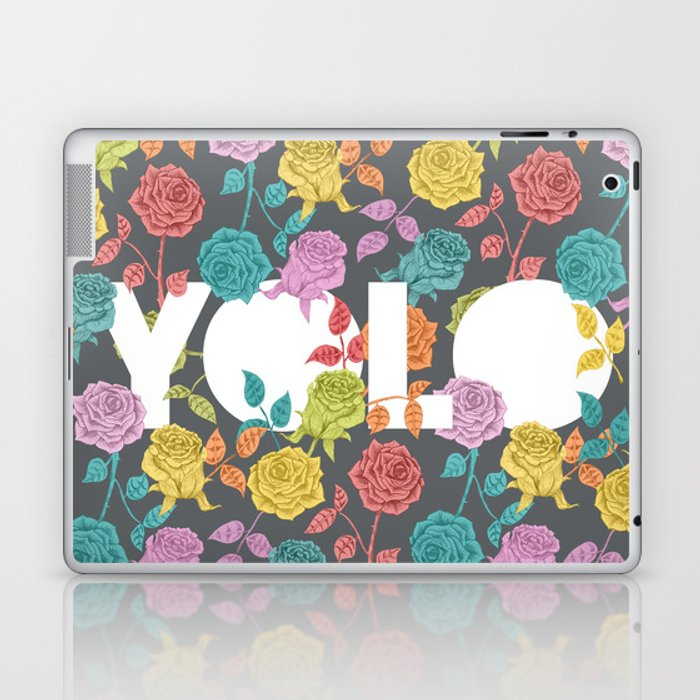 //  YOU ONLY LIVE ONCE Laptop & iPad Skin