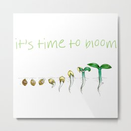 It's Time to Bloom! Metal Print