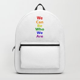 LGBTQ Pride - We Can Be We Are Backpack