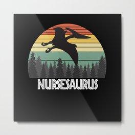 NURSESAURUS NURSE SAURUS NURSE DINOSAUR Metal Print