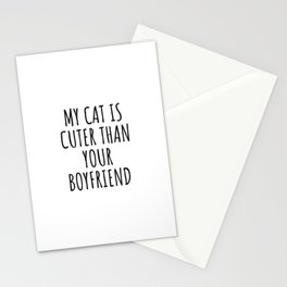 My Cat is Cuter Than Your Boyfriend Stationery Cards
