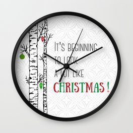It's Beginning to Look a lot like Christmas! Wall Clock