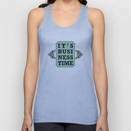 It's Business Time Unisex Tank Top