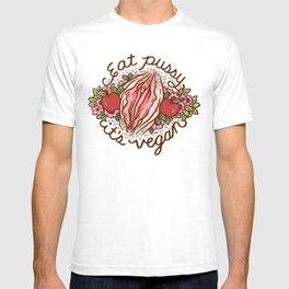 EAT PUSSY, IT'S VEGAN T-shirt