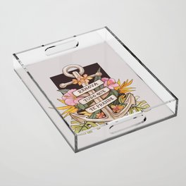 Remove everything that holds you down Acrylic Tray