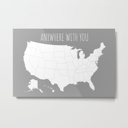 Anywhere With You USA Map in Grey Metal Print