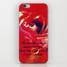 The rose thorn can never hurt you... iPhone Skin
