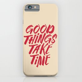 Good things take time motivational sayings drawing illustration  iPhone Case