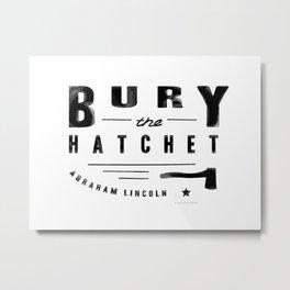 Bury the Hatchet (Lincoln) Metal Print