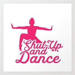 Shut Up And Dance Art Print