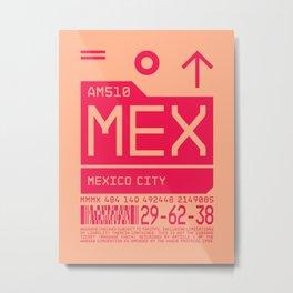 Baggage Tag C - MEX Mexico City Metal Print