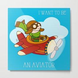 I want to be an aviator Metal Print