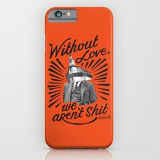 Without Love Slim Case iPhone 6s