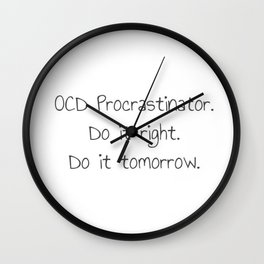 OCD Procrasinator Wall Clock