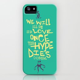 The Hype iPhone Case