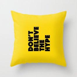 Do not believe the hype Throw Pillow