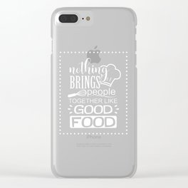 Food Brings People Together Kitchen Cook Gift Clear iPhone Case