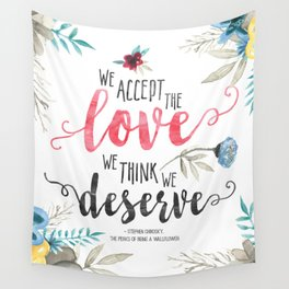 Chbosky - We Accept The Love We Think We Deserve Wall Tapestry