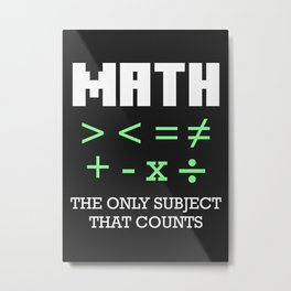 Math The Only Subject That Metal Print