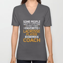 Lifetime to Meet Fave Lacrosse Player Calls Me Coach T Shirt Unisex V-Neck