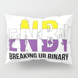 ENBY breaking ur binary Pillow Sham