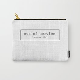 Out of service [temporarily] Carry-All Pouch