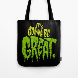 It's Gonna Be Great... Tote Bag