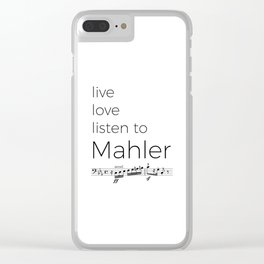 Live, love, listen to Mahler Clear iPhone Case