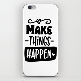 Make things happen iPhone Skin
