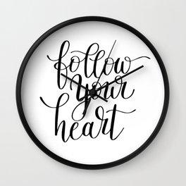 Follow your heart Wall Clock