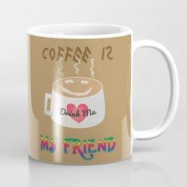 Coffee is My Friend Coffee Mug