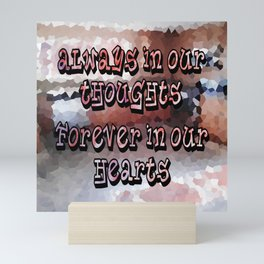 A Memory that I will Forever Hold Dear to my Heart! Mini Art Print