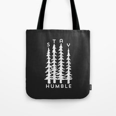 Stay Humble Tote Bag