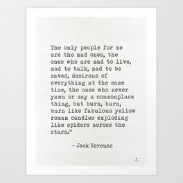 "Jack Kerouac ""The only people for me are the mad ones..."" Art Print"