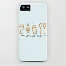 ASK WHAT'S FOR LUNCH iPhone Case