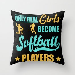 Only Real Girls Become Softball Players Throw Pillow