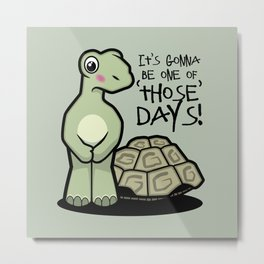 One of Those Days Naked Tortoise Metal Print