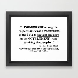 Free Press Quote, NEW YORK TIMES CO. v. UNITED STATES, 403 u.s. 713 (1971) Framed Art Print