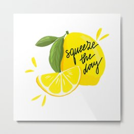 Squeeze - The - Day Metal Print