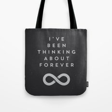 been thinking 'bout forever. Tote Bag