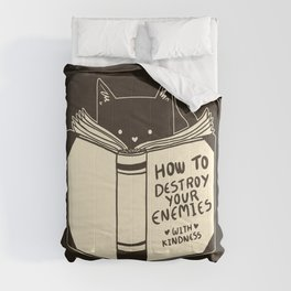 How To Destroy Your Enemies With Kindness Comforters