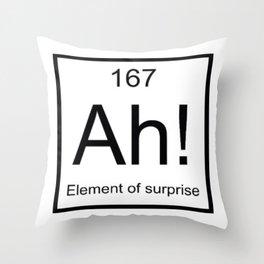 Ah The Element of Surprise T-Shirt Gift for Science Geek Short Sleeve Unisex T-Shirt Throw Pillow