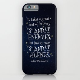 STAND UP TO OUR FRIENDS - HP1 DUMBLEDORE QUOTE iPhone Case