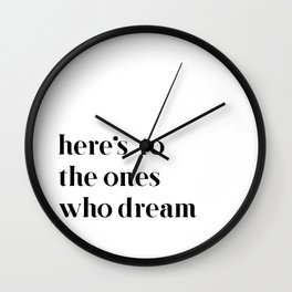 Here's to the ones who dream: La La Land Wall Clock