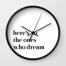 Here's to the ones who dream: La La Land Wall Clock