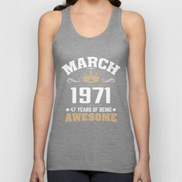 March 1971 47 years of being awesome Unisex Tank Top
