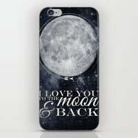 i love you to the moon and back iPhone & iPod Skins featuring I love you to the Moon & back by Pixels and Paper